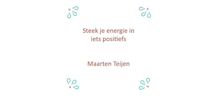 Tegelwijsheid Maarten Teijen